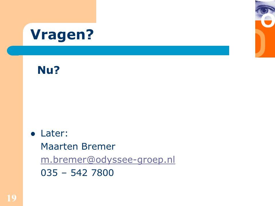 Vragen Nu Later: Maarten Bremer m.bremer@odyssee-groep.nl