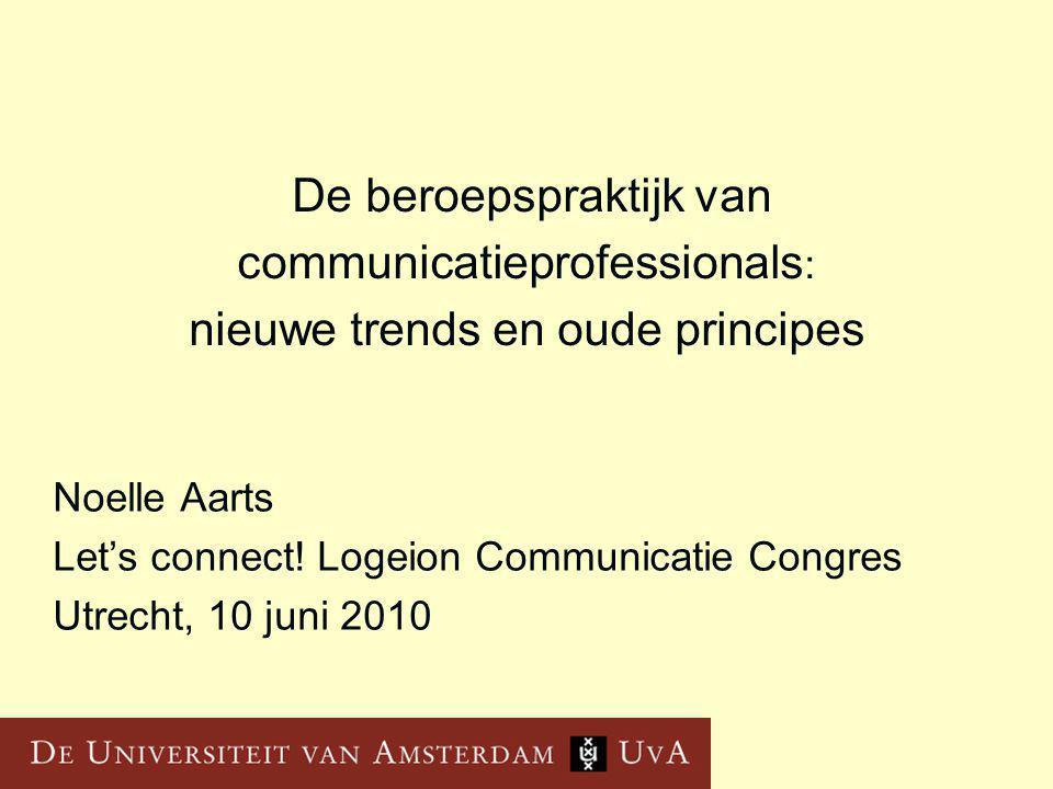 De beroepspraktijk van communicatieprofessionals: nieuwe trends en oude principes