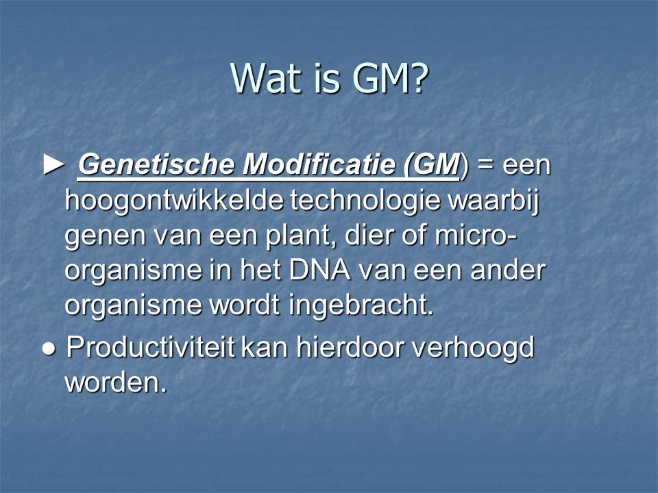 Wat is GM