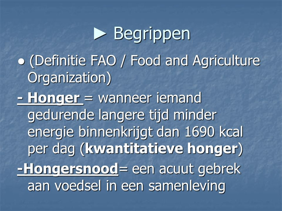 ► Begrippen ● (Definitie FAO / Food and Agriculture Organization)