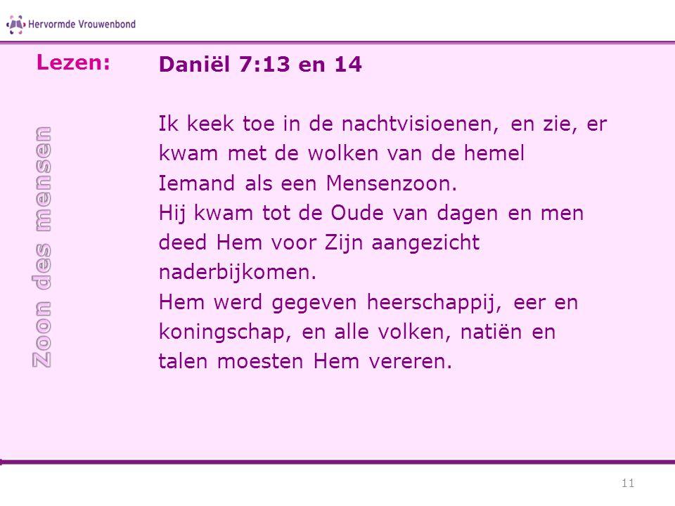 Zoon des mensen Lezen: Daniël 7:13 en 14