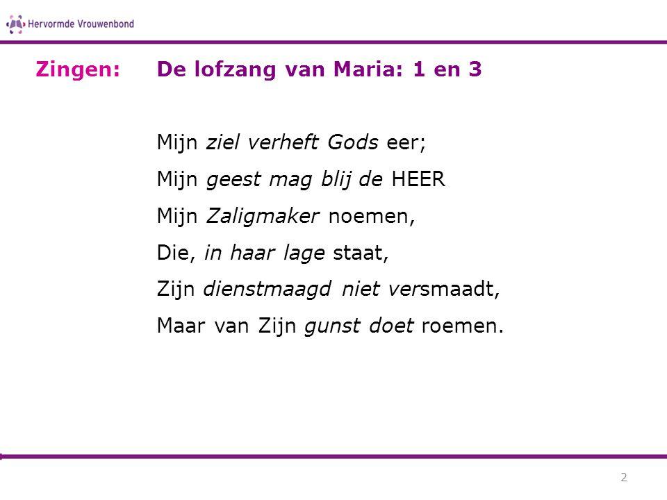 Zingen: De lofzang van Maria: 1 en 3.