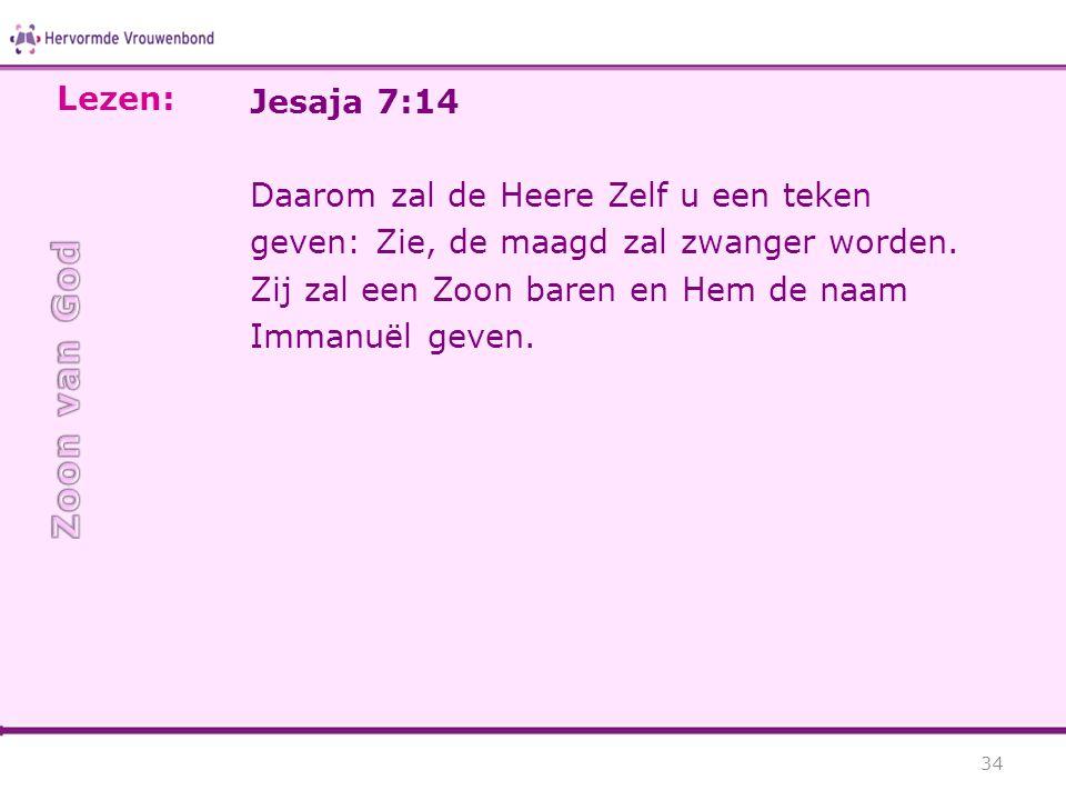 Zoon van God Lezen: Jesaja 7:14