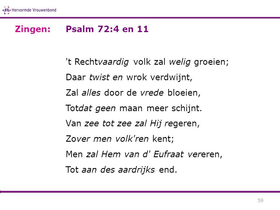 Zingen: Psalm 72:4 en 11.