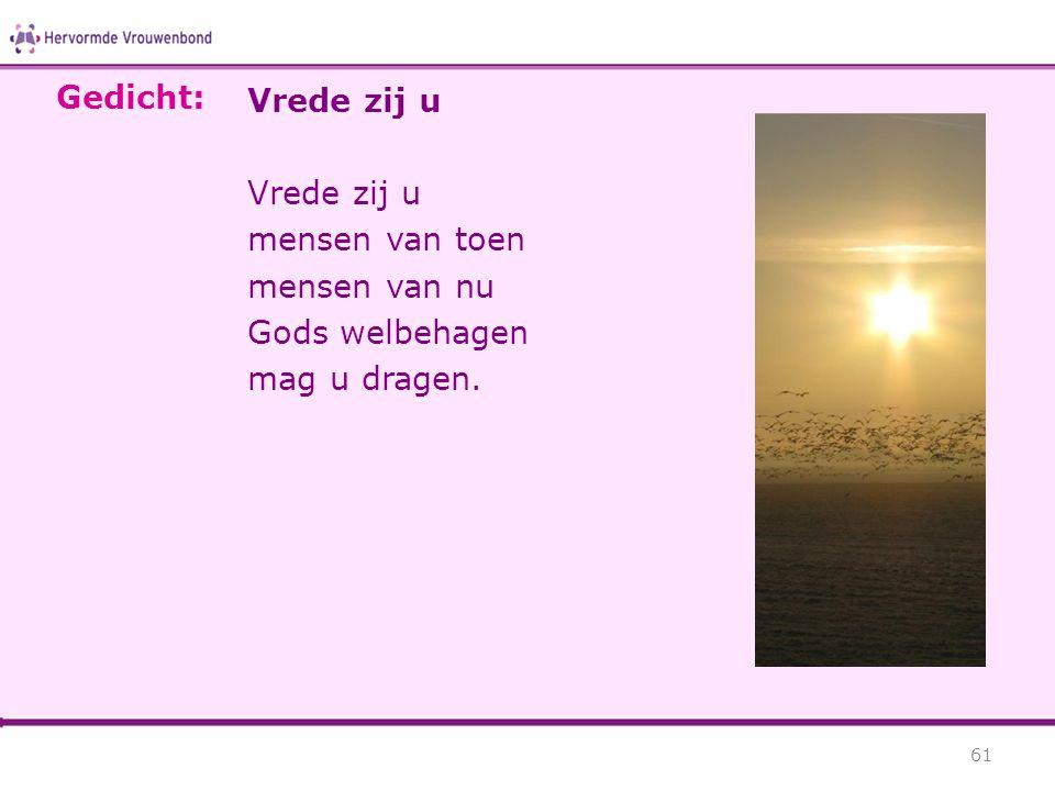 Gedicht: Vrede zij u mensen van toen mensen van nu Gods welbehagen mag u dragen.