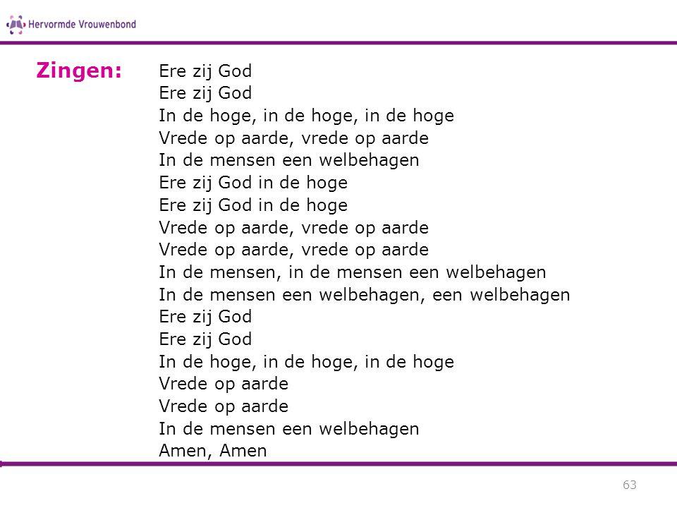 Zingen: Ere zij God In de hoge, in de hoge, in de hoge