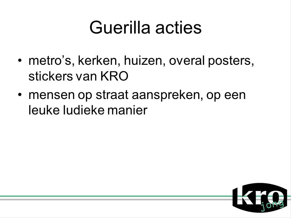 Guerilla acties metro's, kerken, huizen, overal posters, stickers van KRO.
