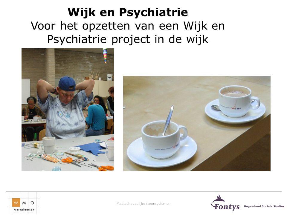 Voor het opzetten van een Wijk en Psychiatrie project in de wijk