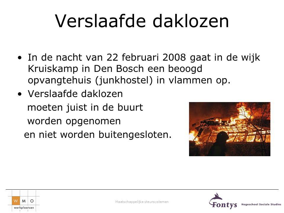 Verslaafde daklozen In de nacht van 22 februari 2008 gaat in de wijk Kruiskamp in Den Bosch een beoogd opvangtehuis (junkhostel) in vlammen op.