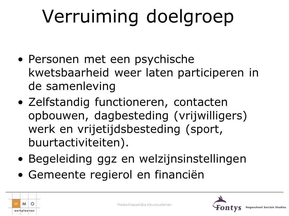 Verruiming doelgroep Personen met een psychische kwetsbaarheid weer laten participeren in de samenleving.