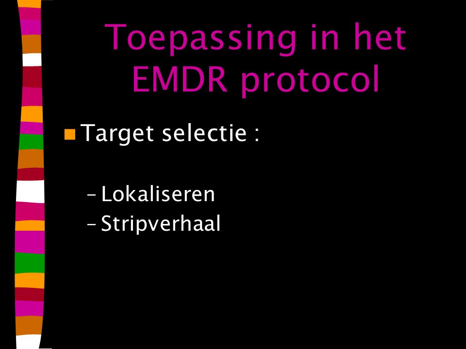 Toepassing in het EMDR protocol