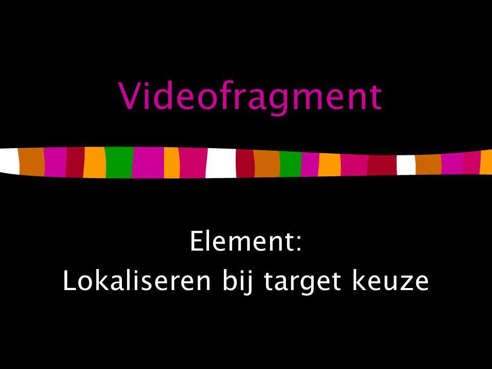 Element: Lokaliseren bij target keuze