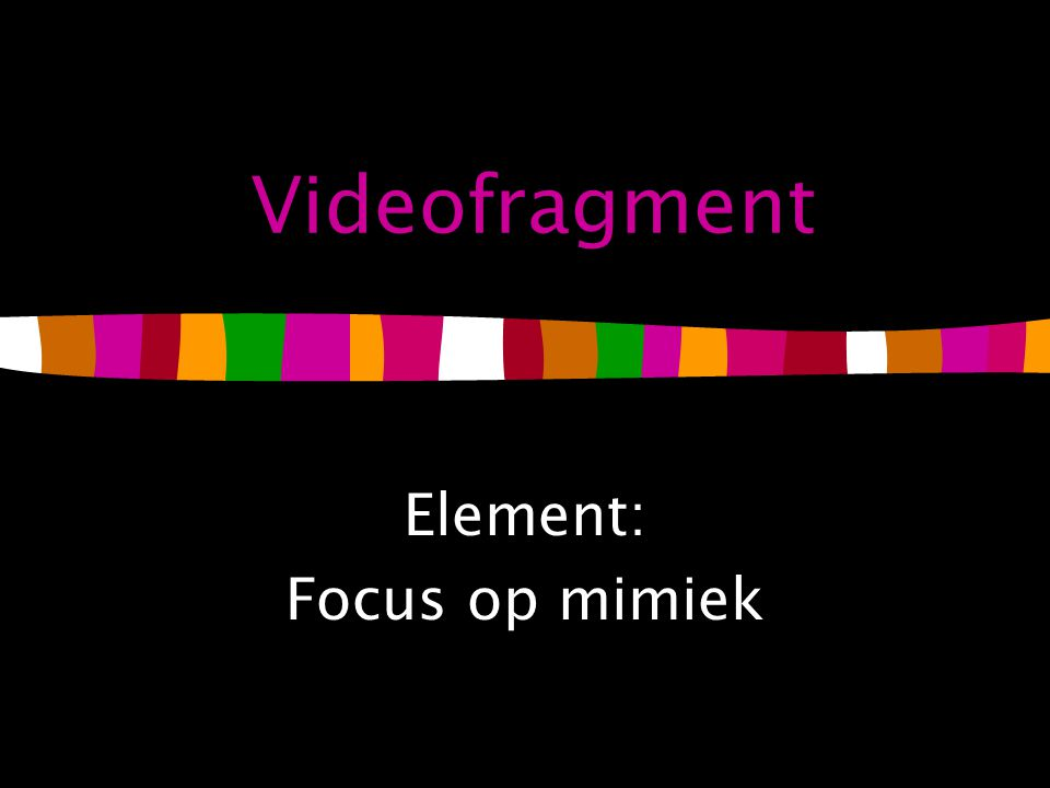 Element: Focus op mimiek
