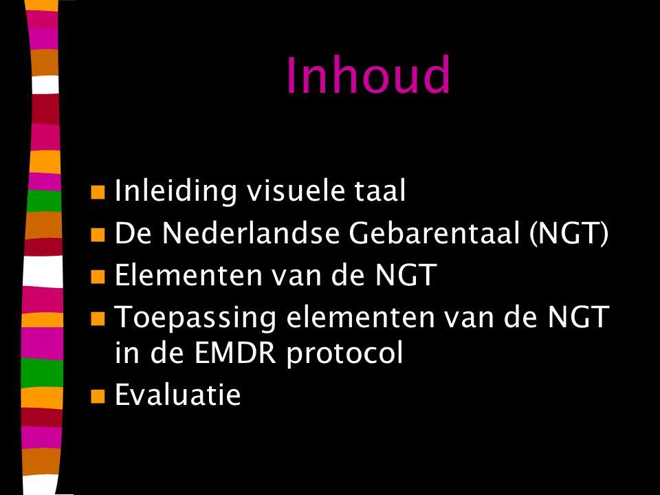 Inhoud Inleiding visuele taal De Nederlandse Gebarentaal (NGT)