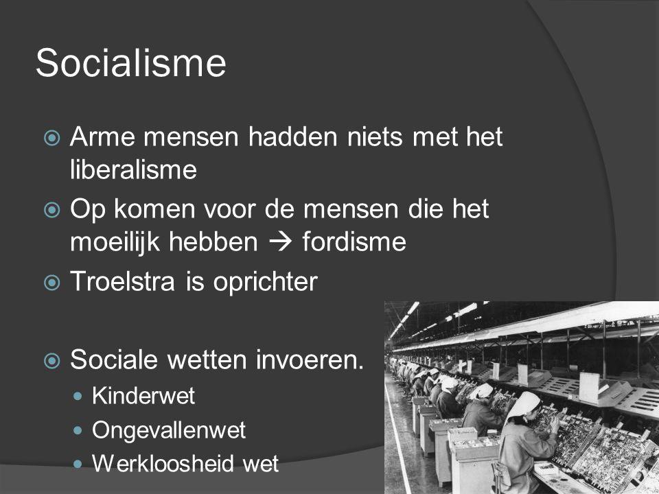 Socialisme Arme mensen hadden niets met het liberalisme