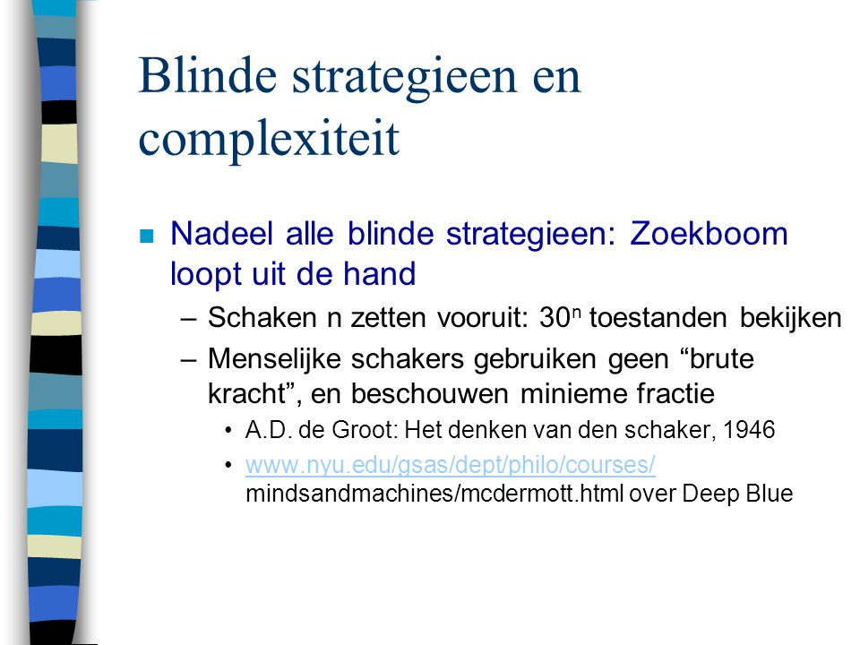Blinde strategieen en complexiteit