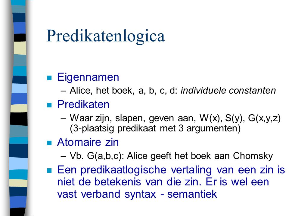 Predikatenlogica Eigennamen Predikaten Atomaire zin