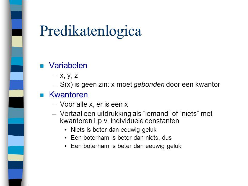 Predikatenlogica Variabelen Kwantoren x, y, z