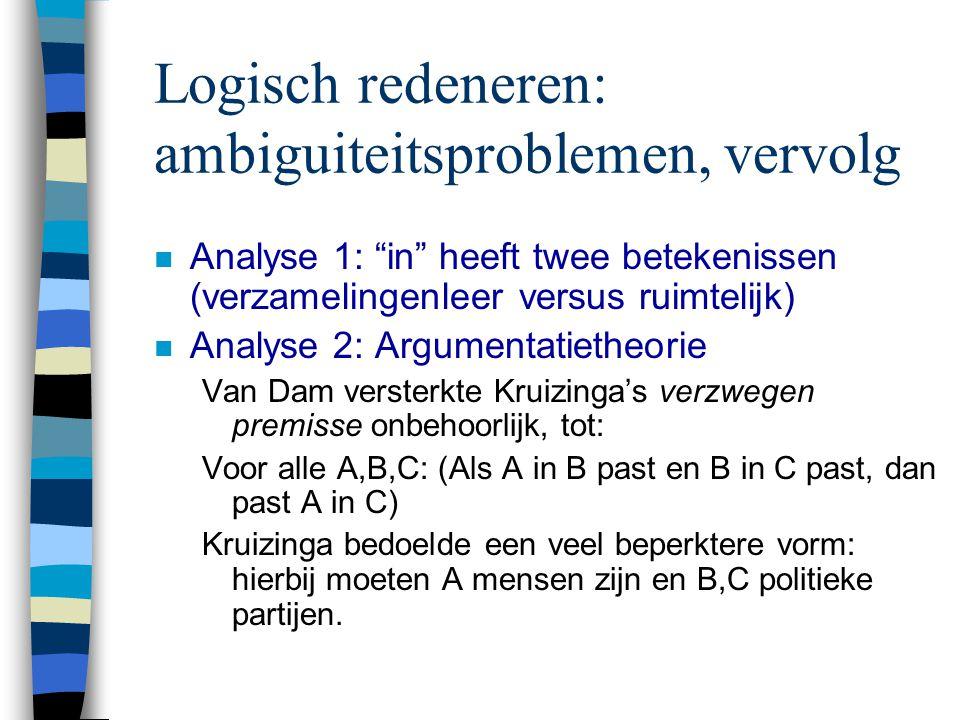 Logisch redeneren: ambiguiteitsproblemen, vervolg