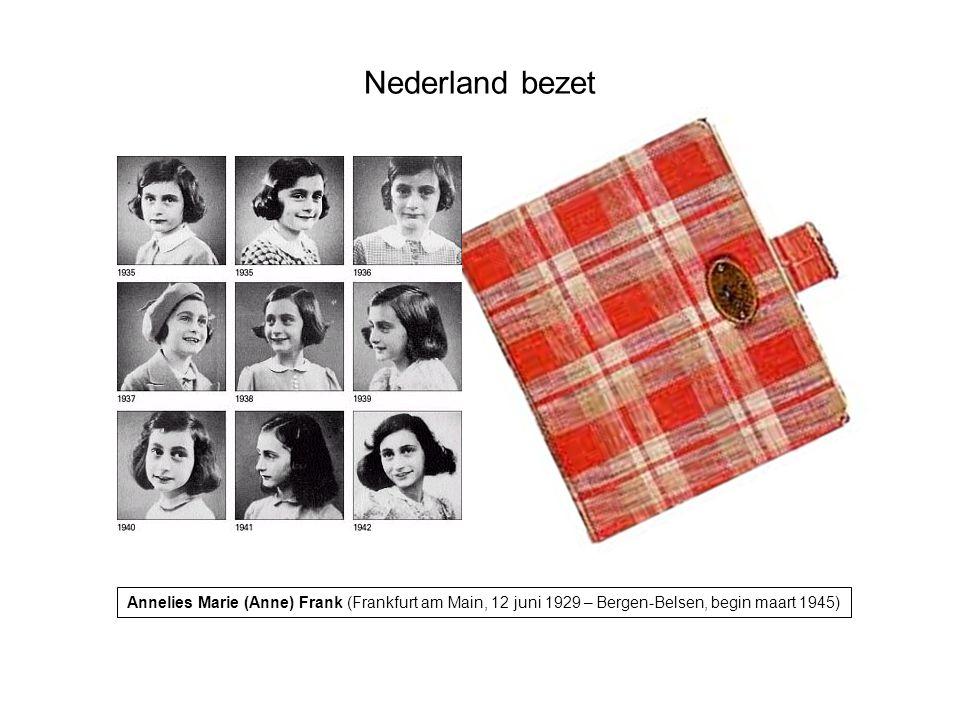Nederland bezet Annelies Marie (Anne) Frank (Frankfurt am Main, 12 juni 1929 – Bergen-Belsen, begin maart 1945)