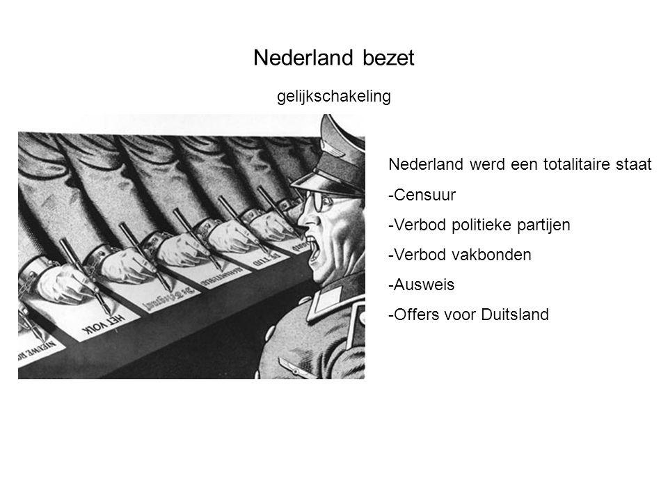 Nederland bezet gelijkschakeling Nederland werd een totalitaire staat
