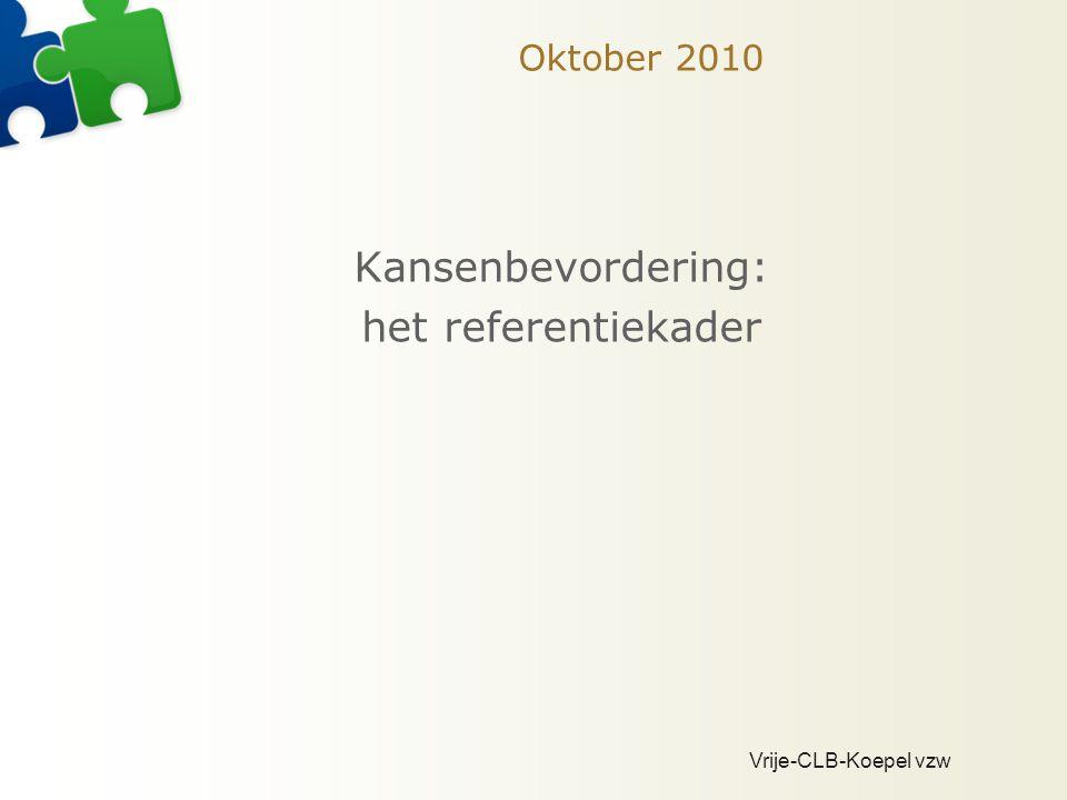 Oktober 2010 Kansenbevordering: het referentiekader