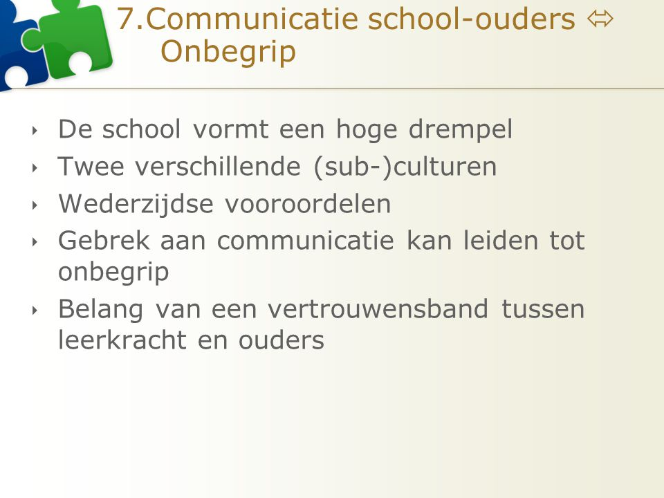 7.Communicatie school-ouders  Onbegrip