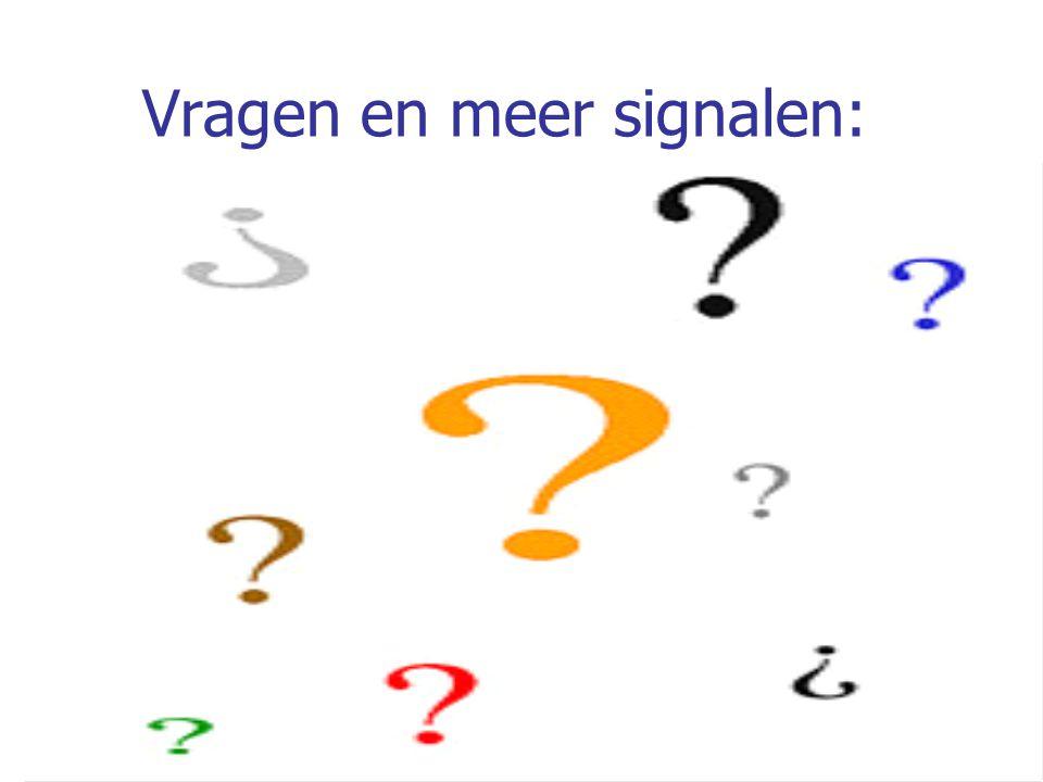 Vragen en meer signalen: