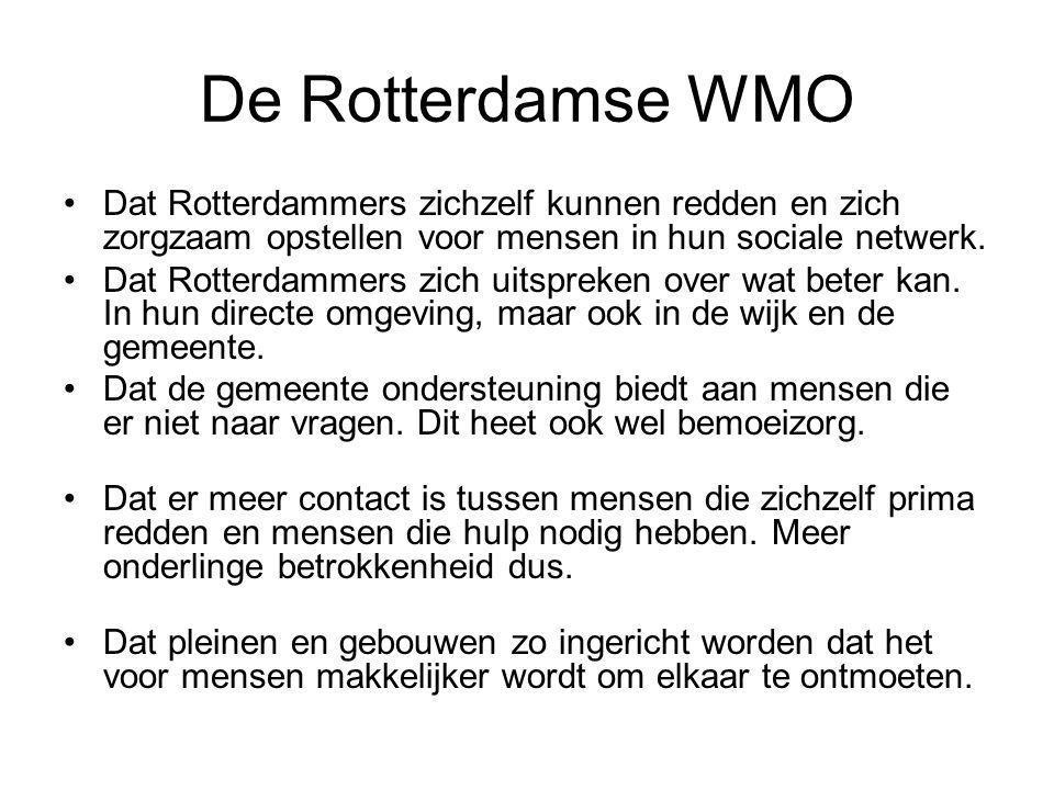 De Rotterdamse WMO Dat Rotterdammers zichzelf kunnen redden en zich zorgzaam opstellen voor mensen in hun sociale netwerk.