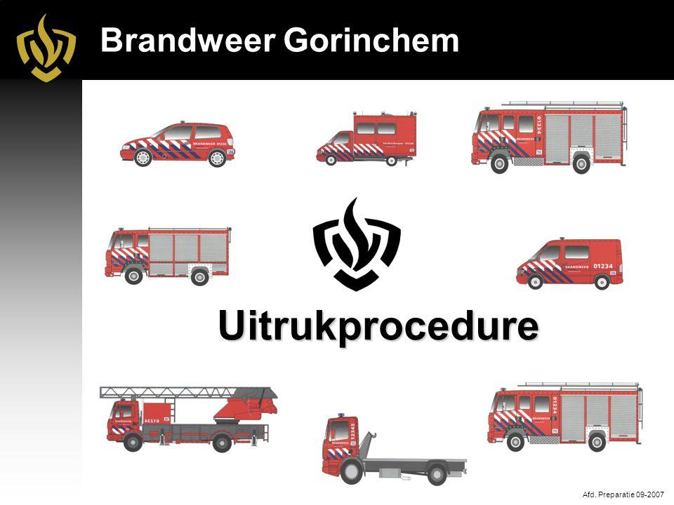 Brandweer Gorinchem Uitrukprocedure Afd. Preparatie 09-2007