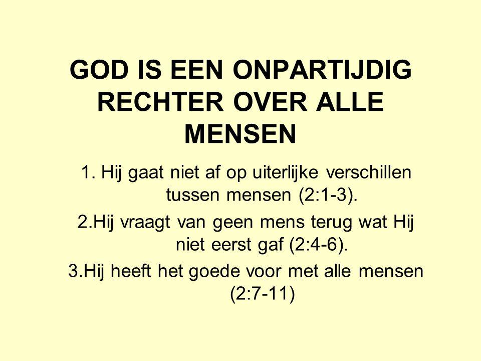 GOD IS EEN ONPARTIJDIG RECHTER OVER ALLE MENSEN