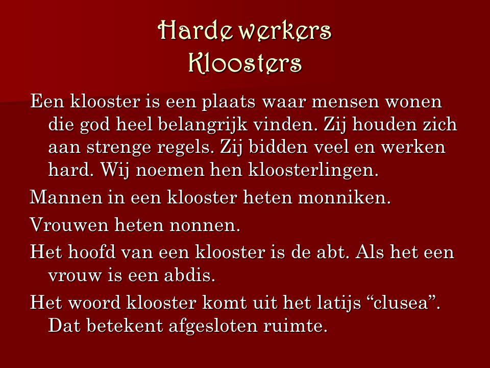 Harde werkers Kloosters