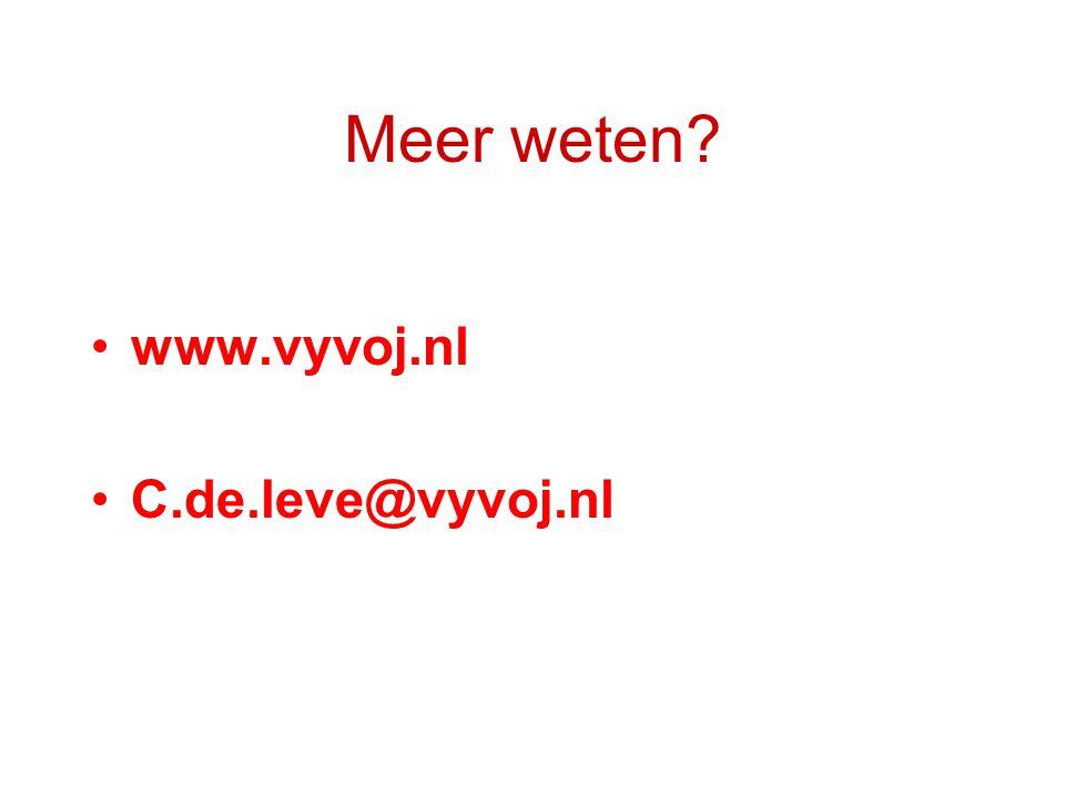 Meer weten www.vyvoj.nl C.de.leve@vyvoj.nl