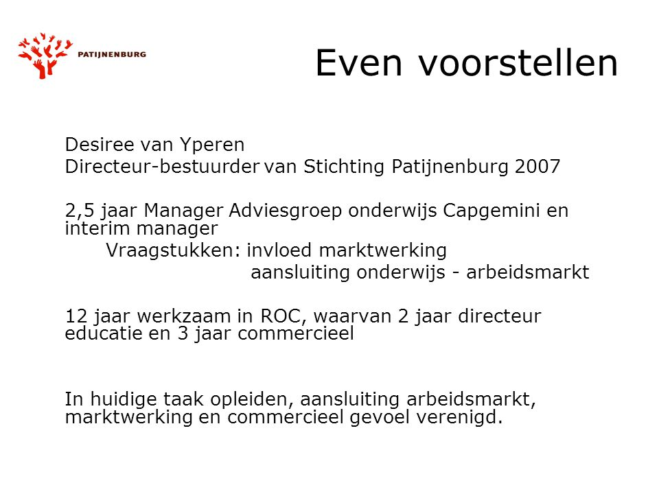 Even voorstellen Directeur-bestuurder van Stichting Patijnenburg 2007
