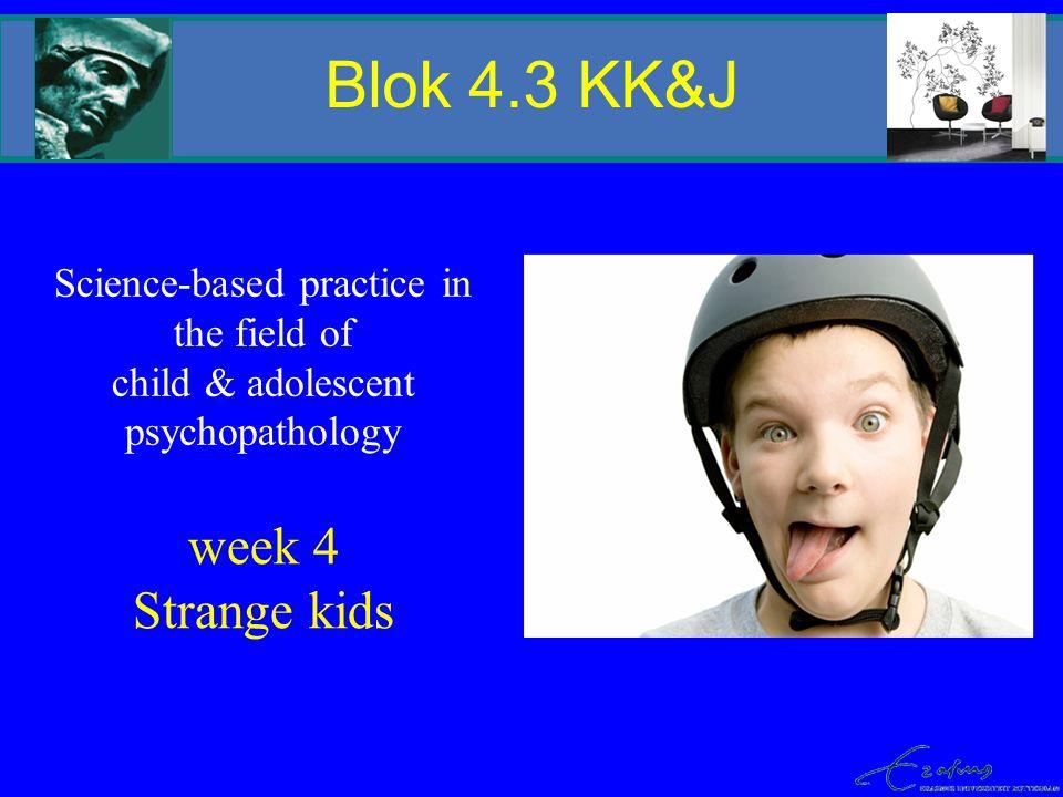 Blok 4.3 KK&J week 4 Strange kids