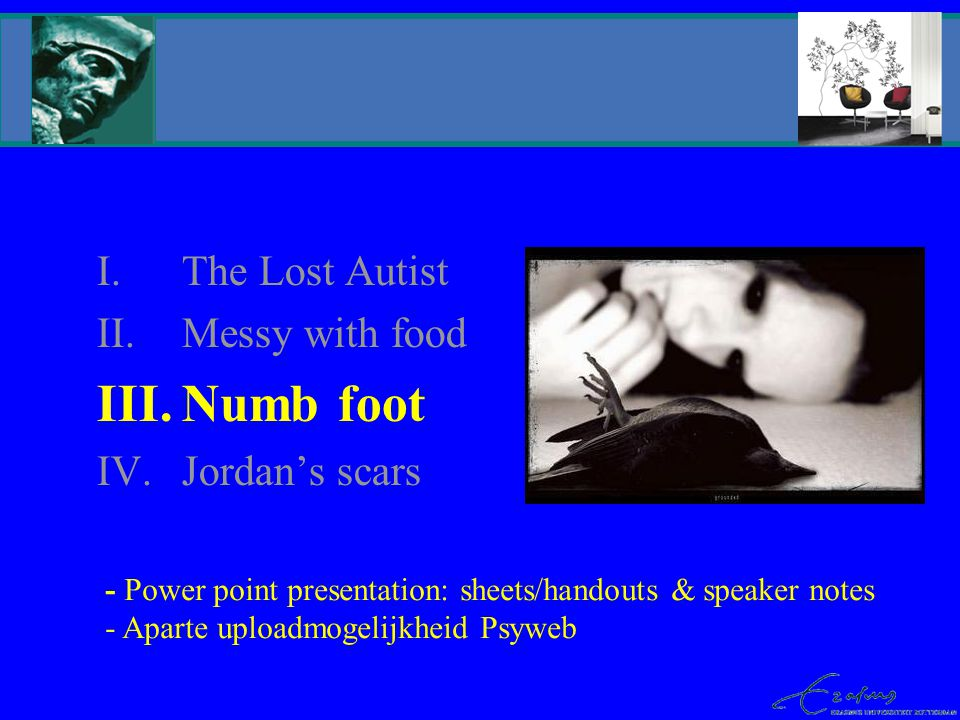 Numb foot The Lost Autist Messy with food Jordan's scars