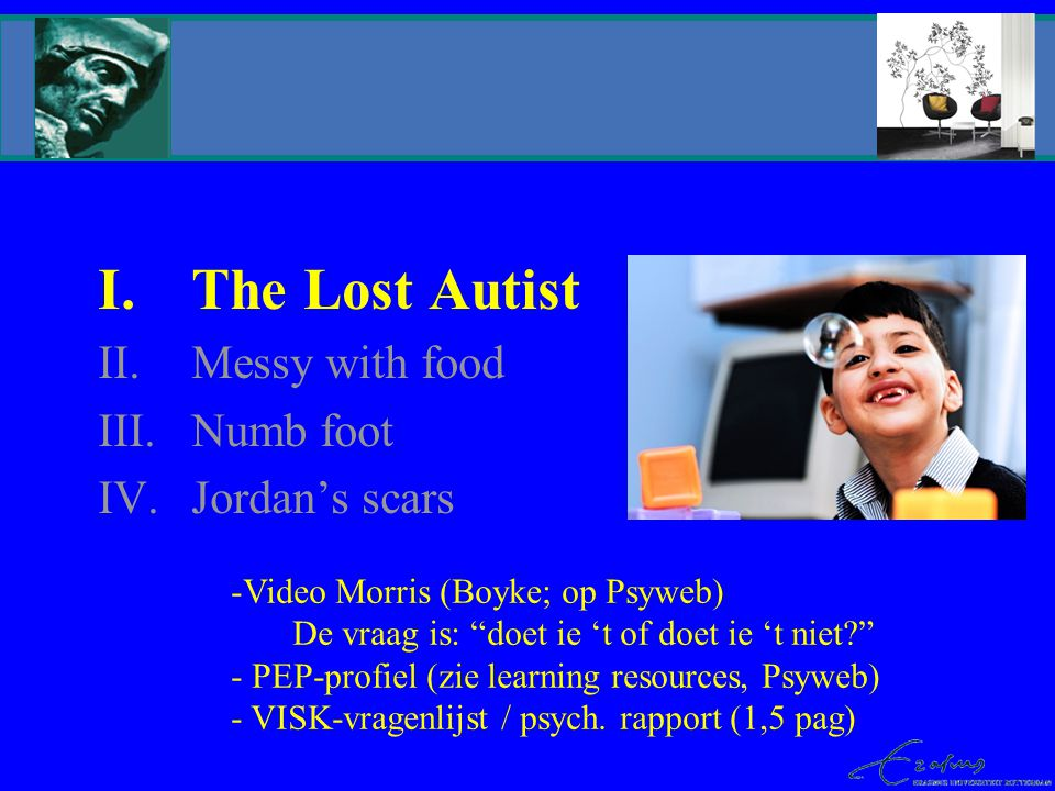 The Lost Autist Messy with food Numb foot Jordan's scars