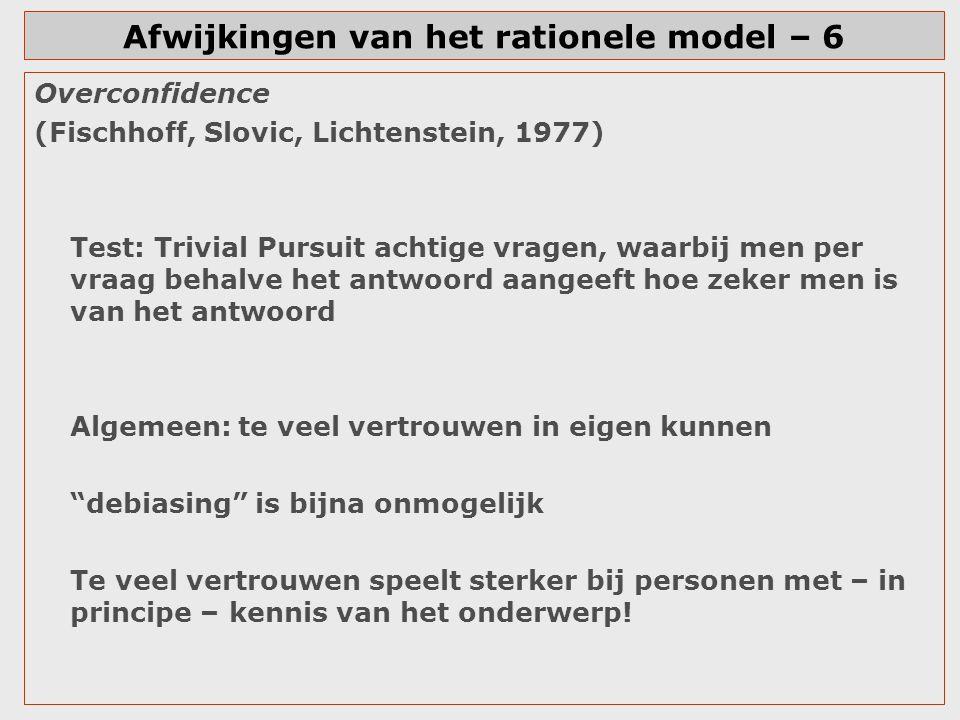 Afwijkingen van het rationele model – 6