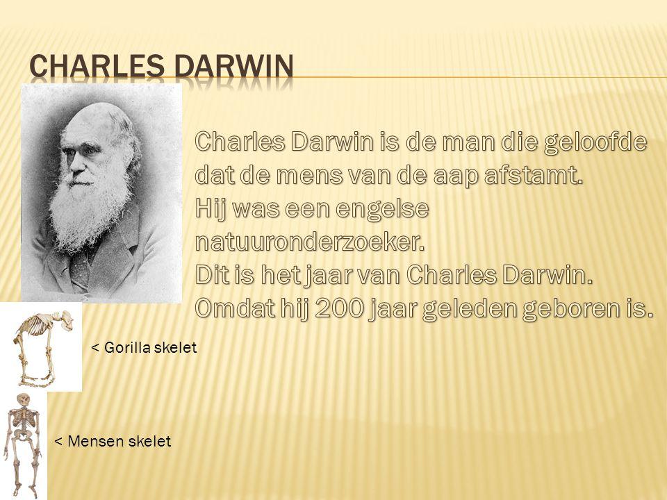 Charles Darwin Charles Darwin is de man die geloofde dat de mens van de aap afstamt. Hij was een engelse natuuronderzoeker.
