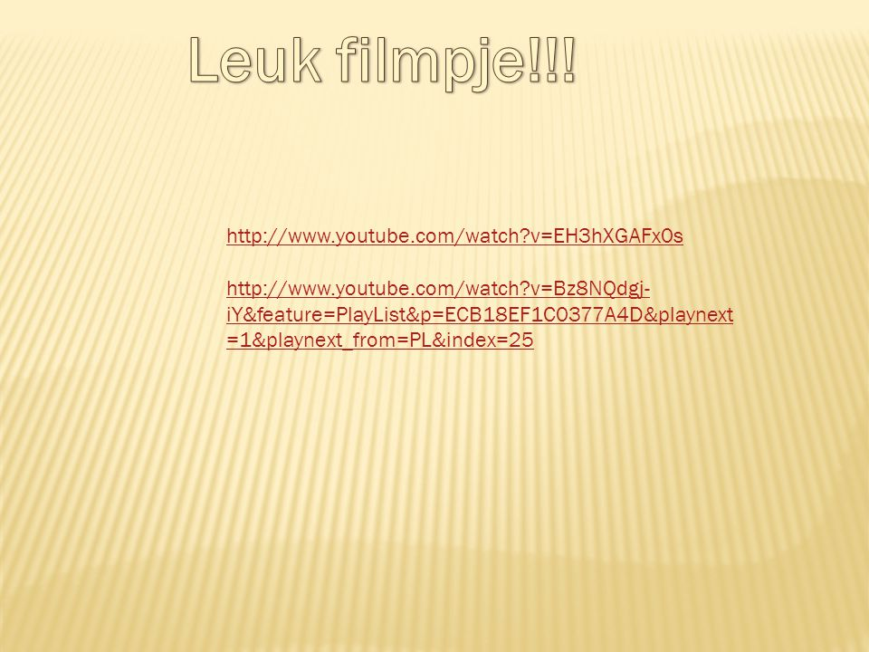 Leuk filmpje!!! http://www.youtube.com/watch v=EH3hXGAFx0s