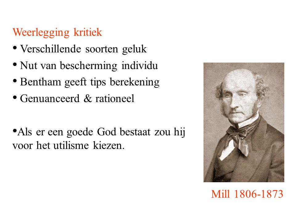Weerlegging kritiek Verschillende soorten geluk. Nut van bescherming individu. Bentham geeft tips berekening.