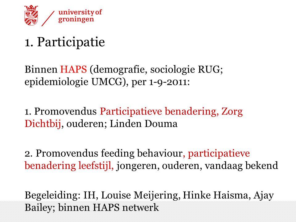 1. Participatie Binnen HAPS (demografie, sociologie RUG; epidemiologie UMCG), per 1-9-2011: