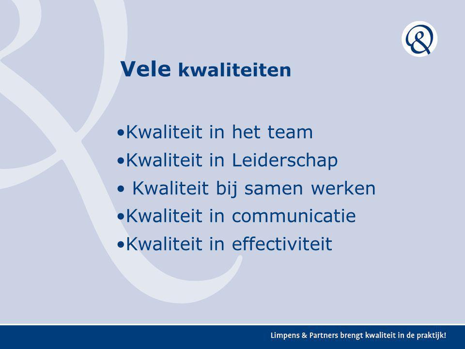 Vele kwaliteiten Kwaliteit in het team Kwaliteit in Leiderschap