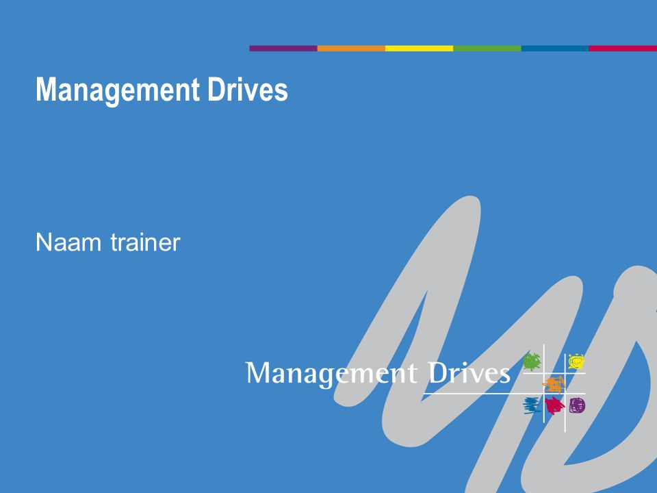 Management Drives Naam trainer