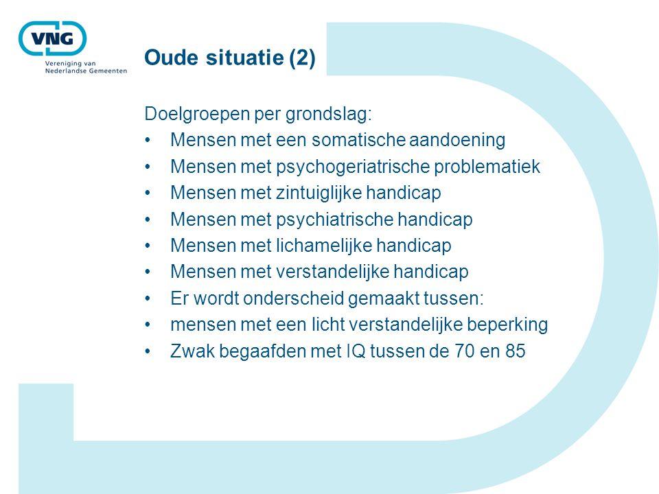 Oude situatie (2) Doelgroepen per grondslag: