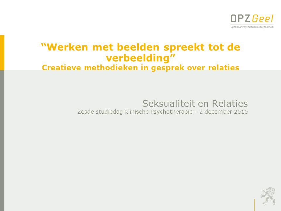 Werken met beelden spreekt tot de verbeelding Creatieve methodieken in gesprek over relaties