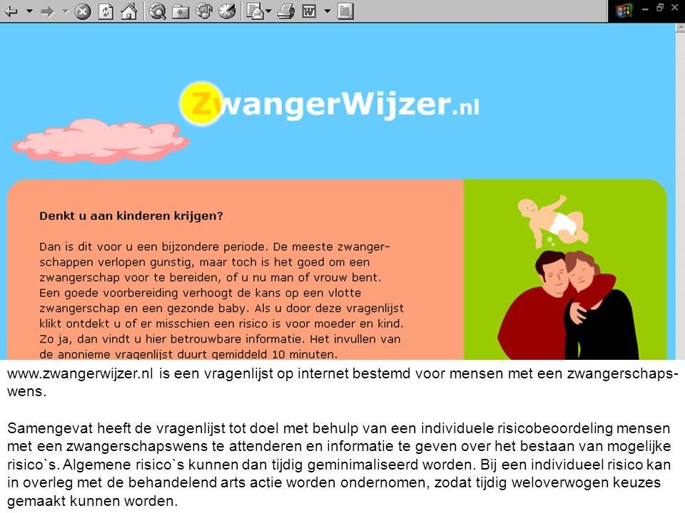 www.zwangerwijzer.nl is een vragenlijst op internet bestemd voor mensen met een zwangerschapswens.