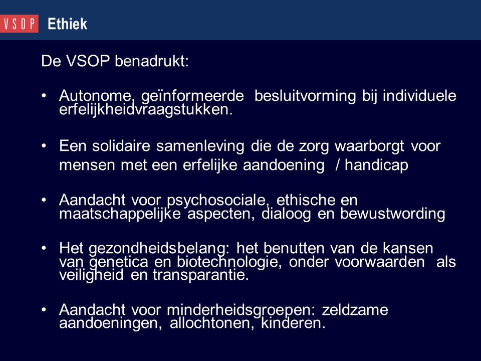 Ethiek De VSOP benadrukt: Autonome, geïnformeerde besluitvorming bij individuele erfelijkheidvraagstukken.
