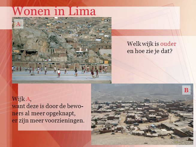 Wonen in Lima A Welk wijk is ouder en hoe zie je dat B