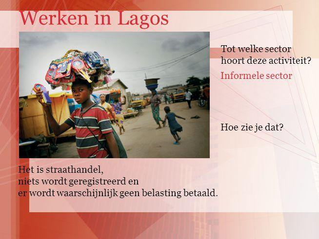 Werken in Lagos Tot welke sector hoort deze activiteit